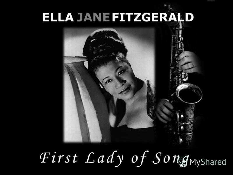 ELLAJANEFITZGERALD First Lady of Song