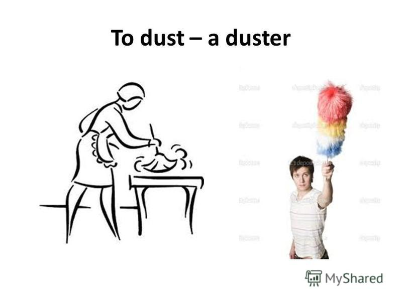To dust – a duster