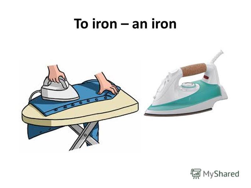 To iron – an iron
