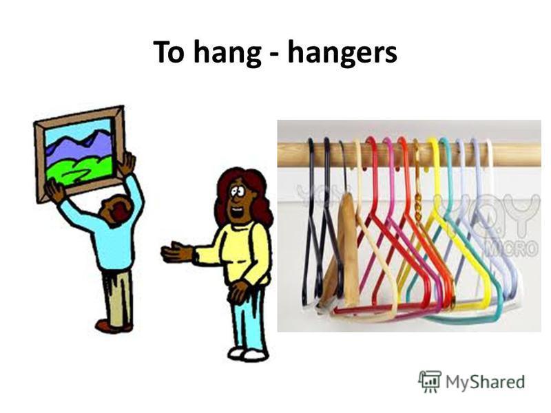 To hang - hangers