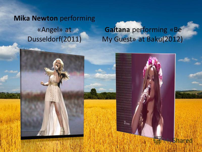 Mika Newton performing «Angel» at Dusseldorf(2011) Gaitana performing «Be My Guest» at Baku(2012)