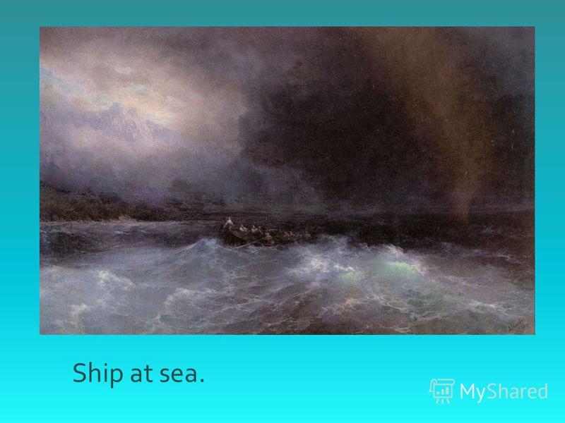Ship at sea.