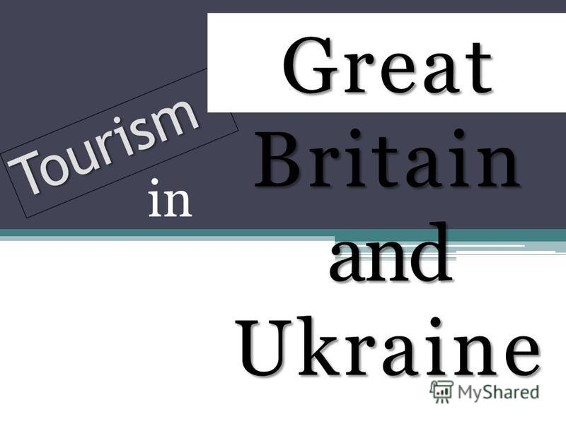 Tourism Great Britain and Ukraine in