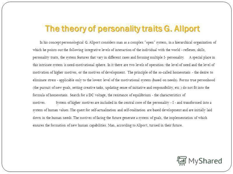 The theory of personality traits G. Allport In his concept personological G. Allport considers man as a complex
