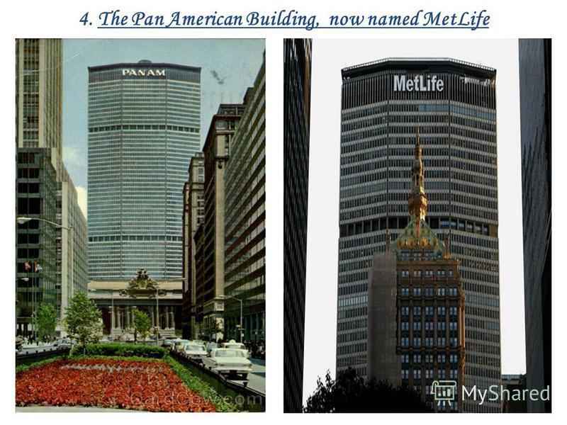 4. The Pan American Building, now named MetLife