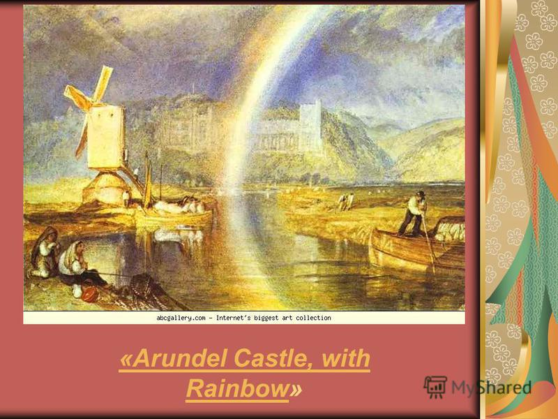 «Arundel Castle, with Rainbow«Arundel Castle, with Rainbow»