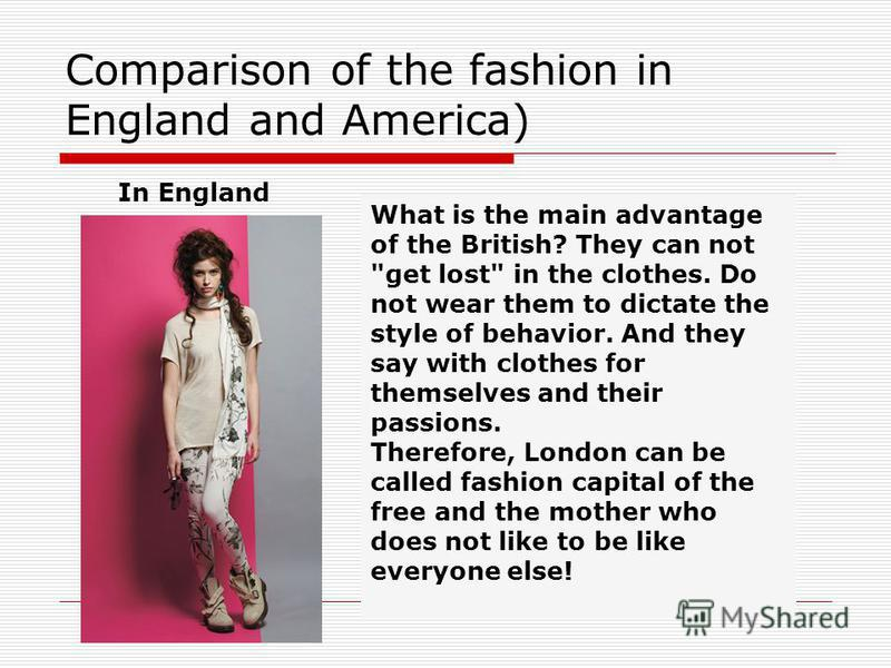 Comparison of the fashion in England and America) In England What is the main advantage of the British? They can not