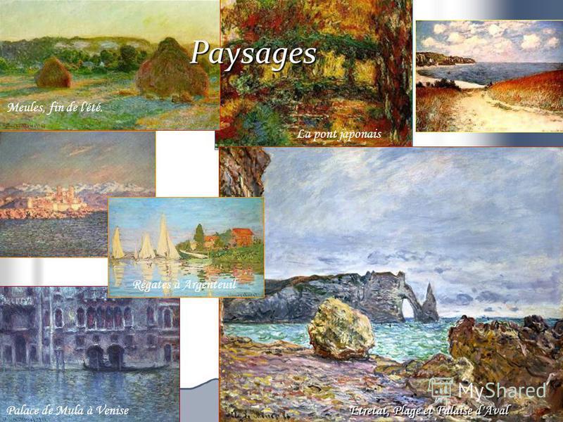 Paysages Meules, fin de l'été. Etretat, Plage et Falaise d'Aval La pont japonais Palace de Mula à Venise Régates à Argenteuil