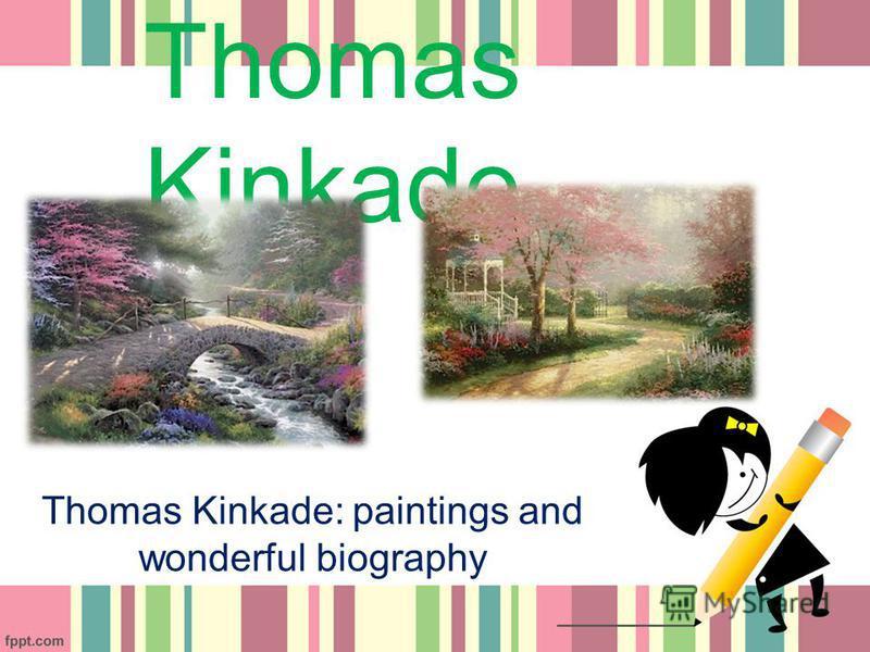 Thomas Kinkade Thomas Kinkade: paintings and wonderful biography