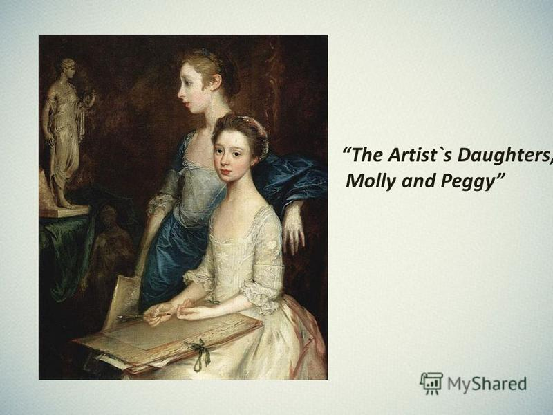 The Artist`s Daughters, Molly and Peggy