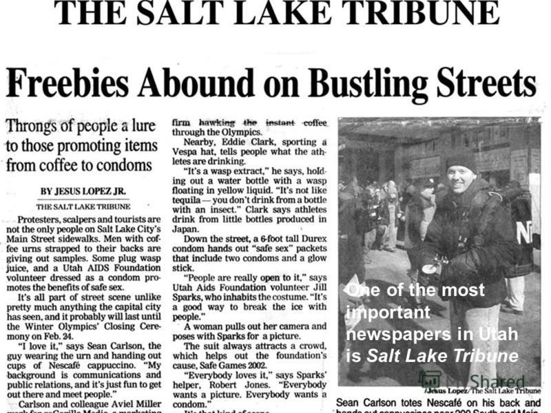 One of the most important newspapers in Utah is Salt Lake Tribune