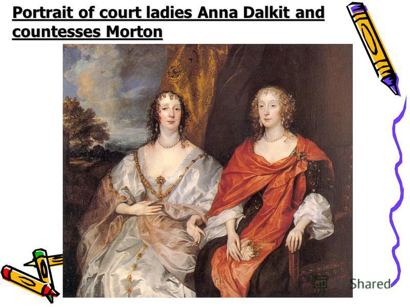 Portrait of court ladies Anna Dalkit and countesses Morton