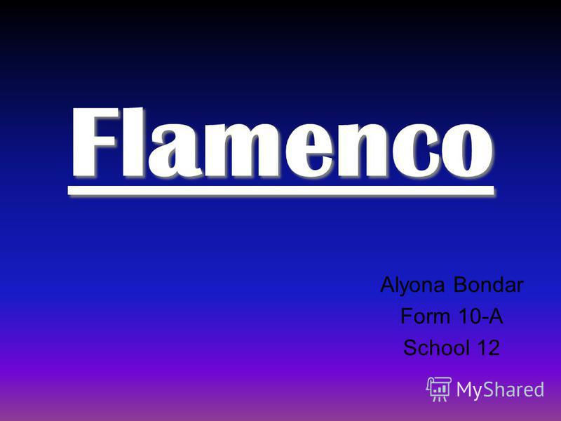 Flamenco Alyona Bondar Form 10-A School 12