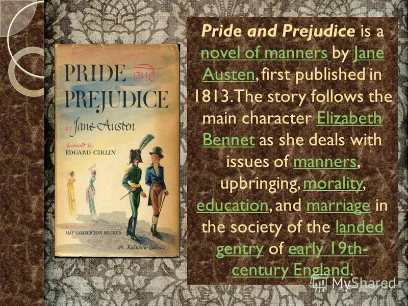 the main characters of pride and The main theme of this novel is in the dynamic between elizabeth and darcy, which drives the story's conflict she is at first, understandably, prejudiced against the nobleman darcy because of.