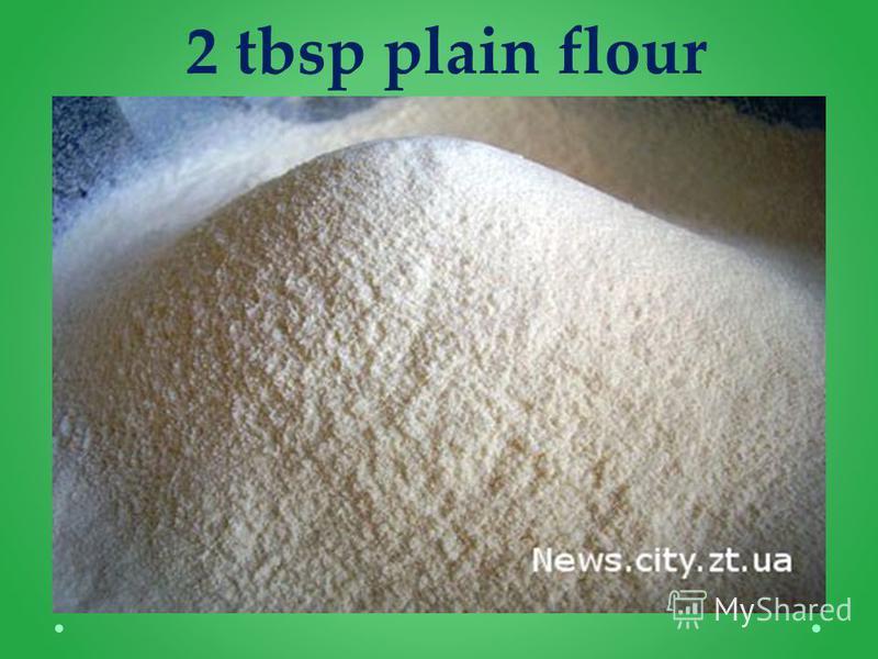 2 tbsp plain flour
