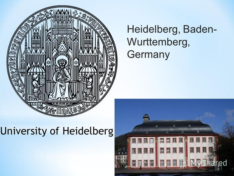 University of Heidelberg Heidelberg, Baden- Wurttemberg, Germany