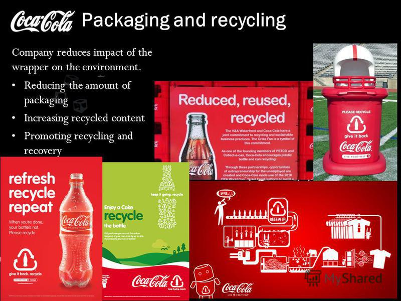 Packaging and recycling Company reduces impact of the wrapper on the environment. Reducing the amount of packaging Increasing recycled content Promoting recycling and recovery