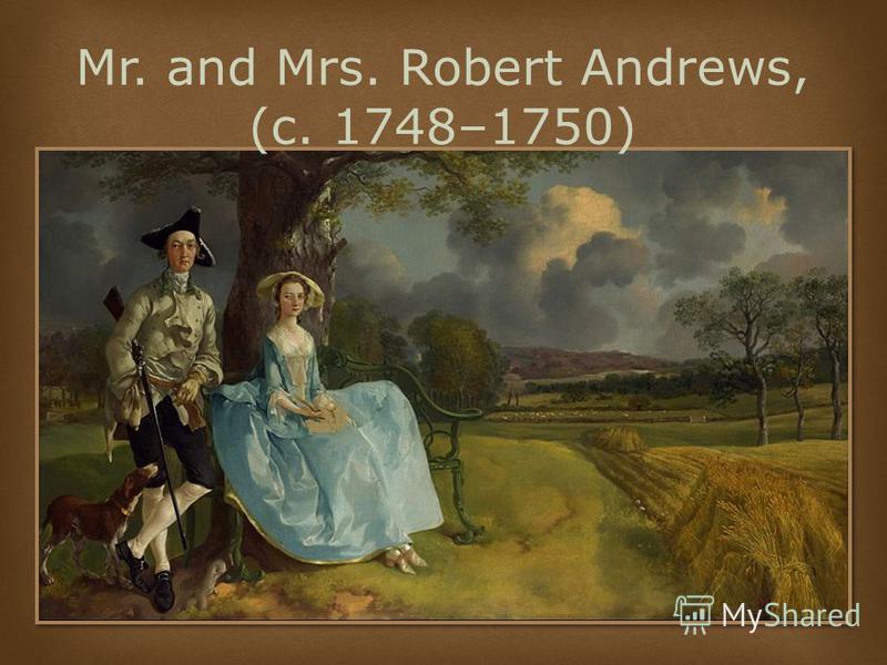Mr. and Mrs. Robert Andrews, (c. 1748–1750)