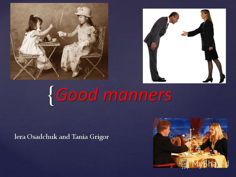 { Good manners lera Osadchuk and Tania Grigor