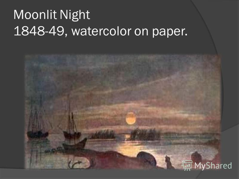 Moonlit Night 1848-49, watercolor on paper.