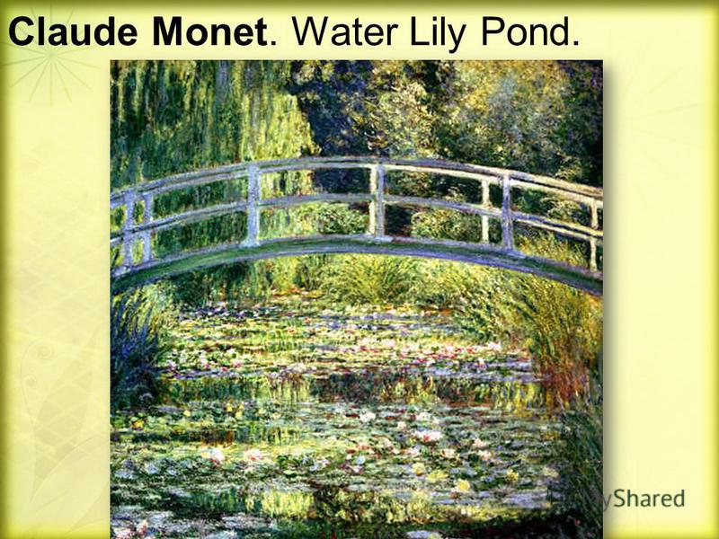 Claude Monet. Water Lily Pond.