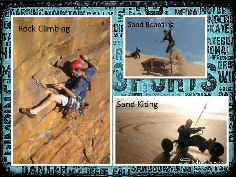 Rock Climbing Sand Boarding Sand Kiting