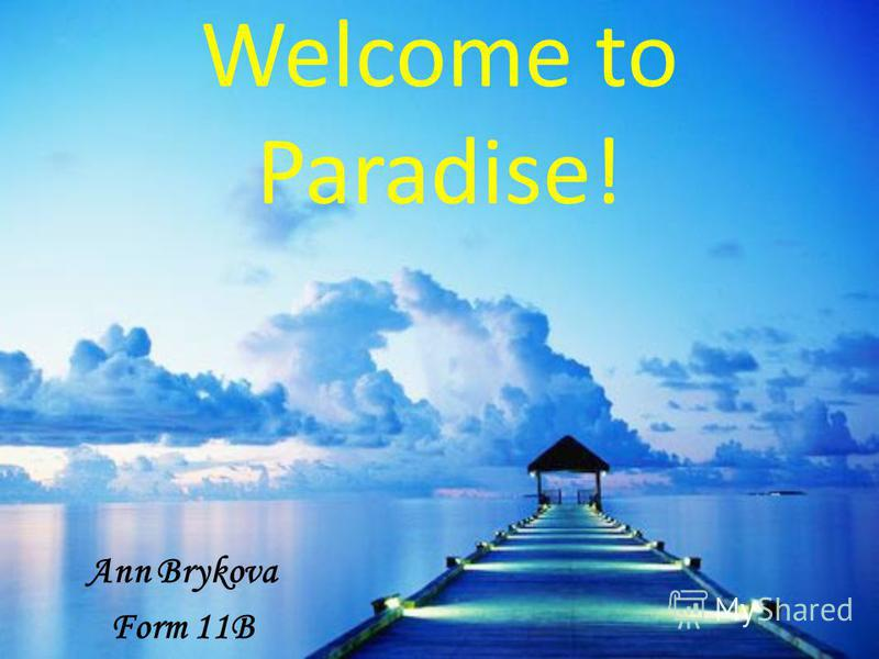 Welcome to Paradise! Ann Brykova Form 11B