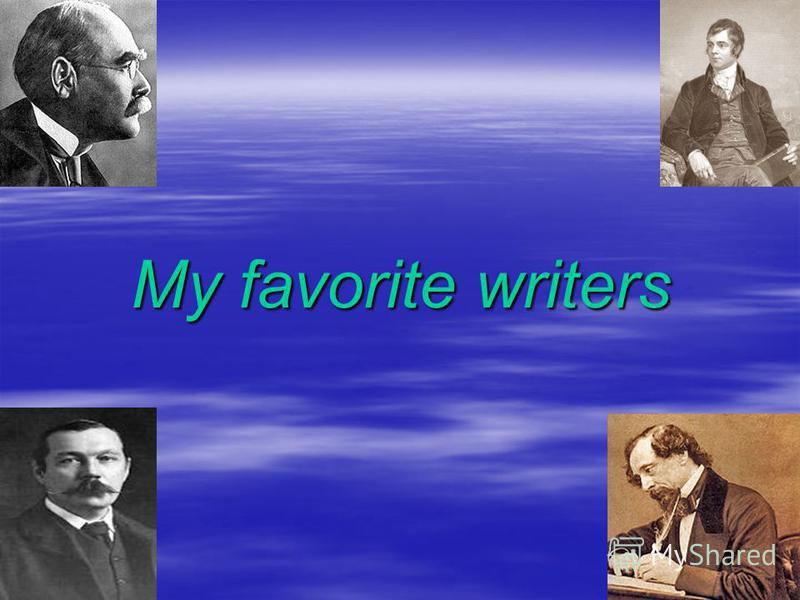 My favorite writers