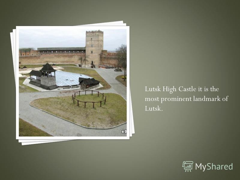Lutsk High Castle it is the most prominent landmark of Lutsk.