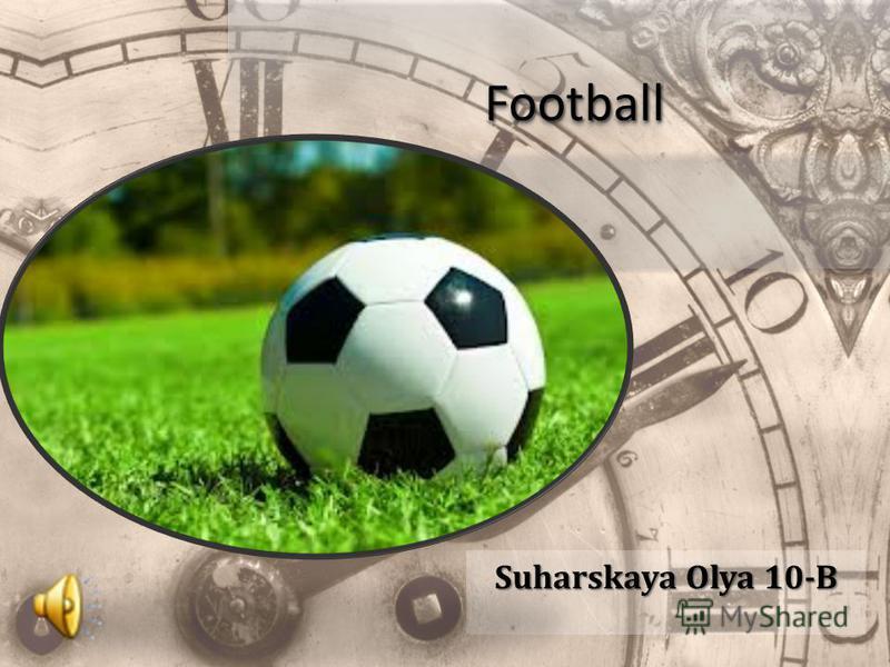 FootballFootball Suharskaya Olya 10-B