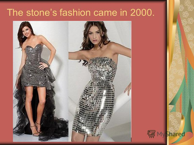 The stones fashion came in 2000.
