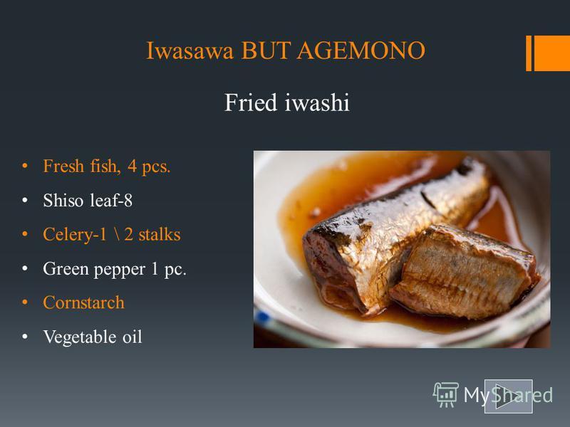 FISH AND SEAFOOD Iwasawa but agemono Saba but teriyaki