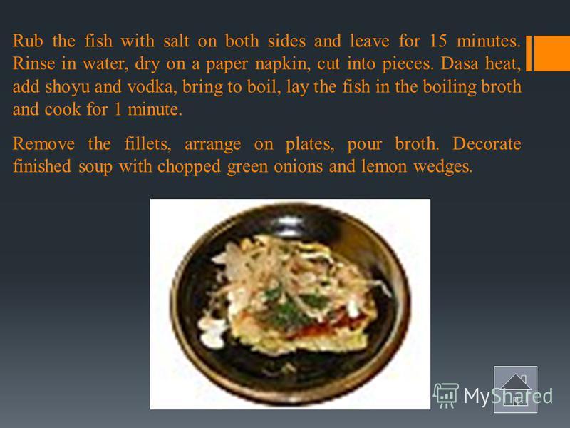 Clear soup Suimono Dasi - 3 cups Red fish fillet - 200 g, Green onions - 1., Vodka - 1 tsp, Light shoyu - 1 tsp, Salt and lemon.