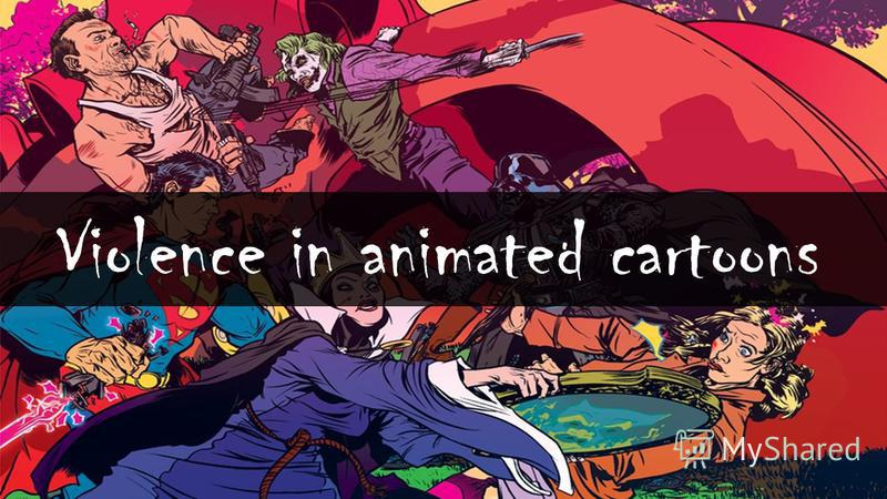 Violence in animated cartoons