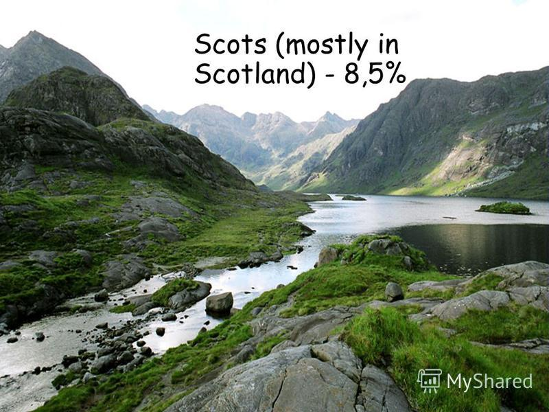 Scots (mostly in Scotland) - 8,5%