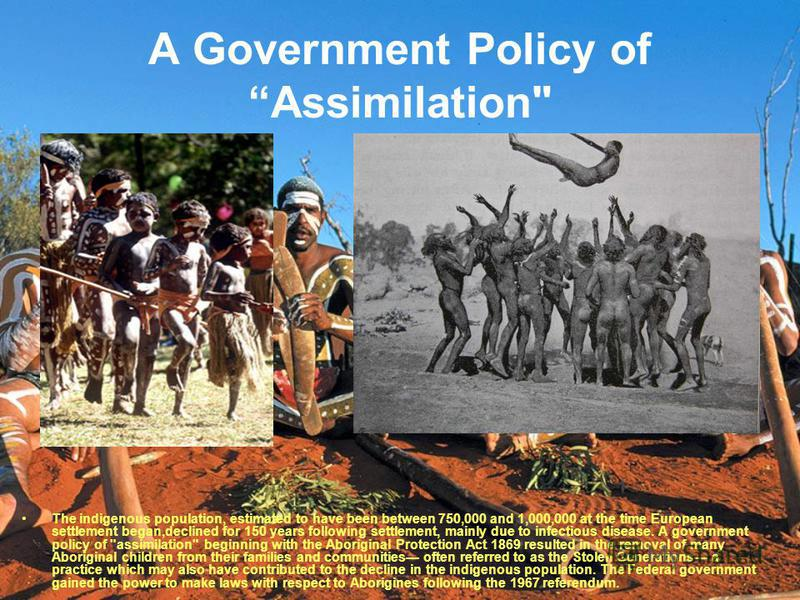 A Government Policy of Assimilation