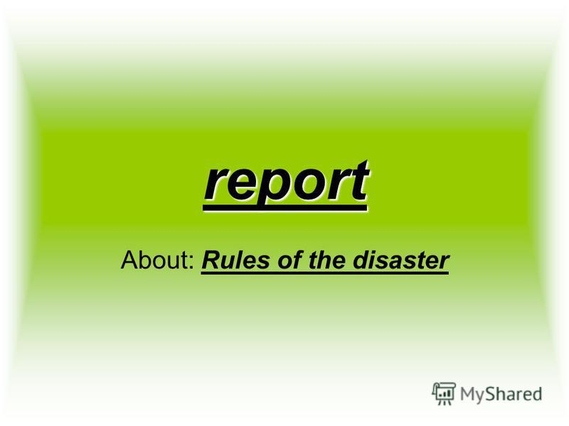 report About: Rules of the disaster