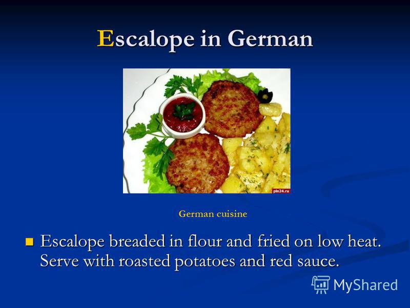 Escalope in German Escalope breaded in flour and fried on low heat. Serve with roasted potatoes and red sauce. Escalope breaded in flour and fried on low heat. Serve with roasted potatoes and red sauce. German cuisine