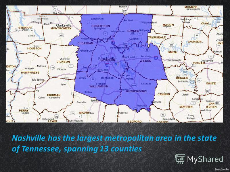 Nashville has the largest metropolitan area in the state of Tennessee, spanning 13 counties