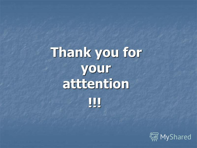 Thank you for your atttention Thank you for your atttention !!! !!!