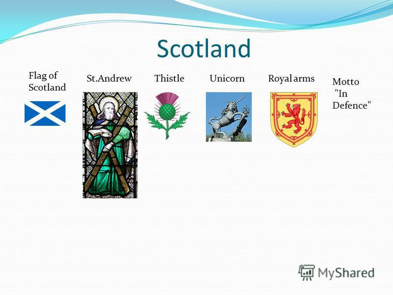 Scotland Flag of Scotland St.AndrewThistleUnicornRoyal arms Motto In Defence