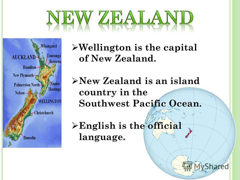 Wellington is the capital of New Zealand. New Zealand is an island country in the Southwest Pacific Ocean. English is the official language.