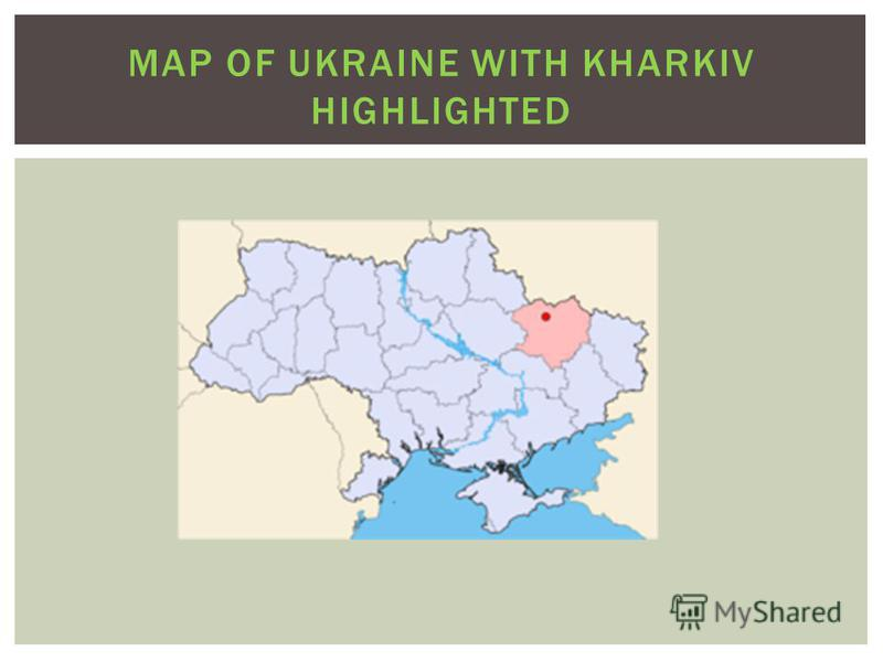 MAP OF UKRAINE WITH KHARKIV HIGHLIGHTED