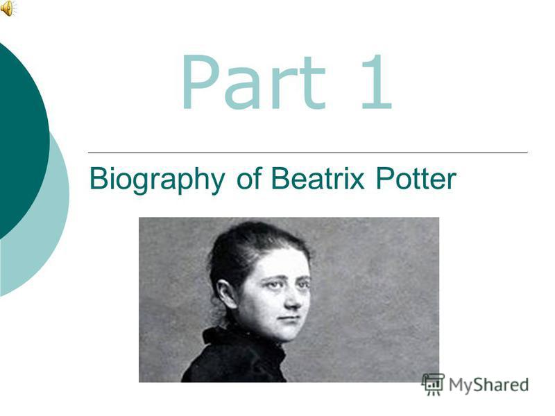 Biography of Beatrix Potter Part 1