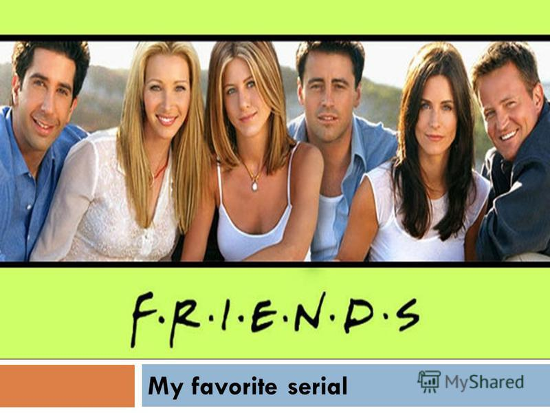 My favorite serial