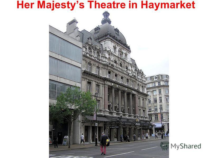 Her Majestys Theatre in Haymarket