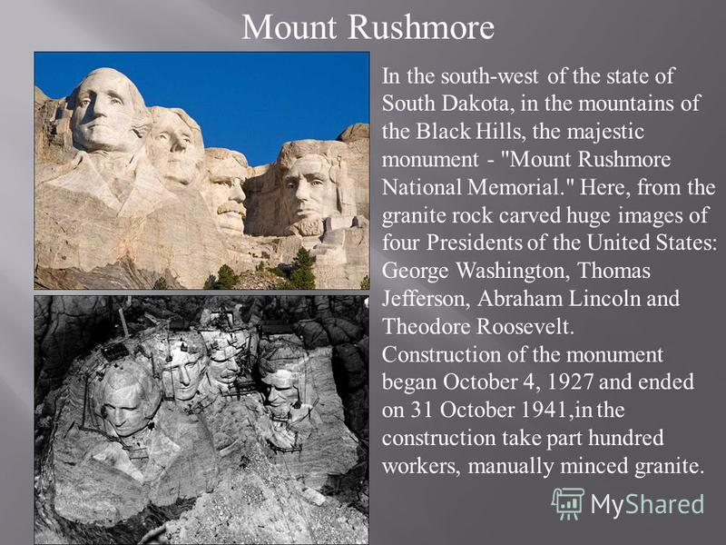 Mount Rushmore In the south-west of the state of South Dakota, in the mountains of the Black Hills, the majestic monument -