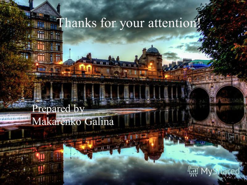 Thanks for your attention! Prepared by Makarenko Galina