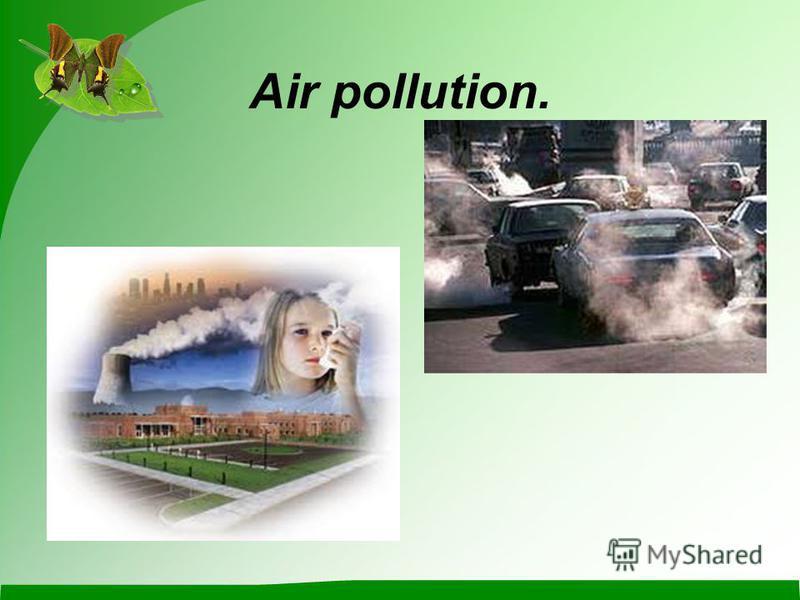 Air pollution.