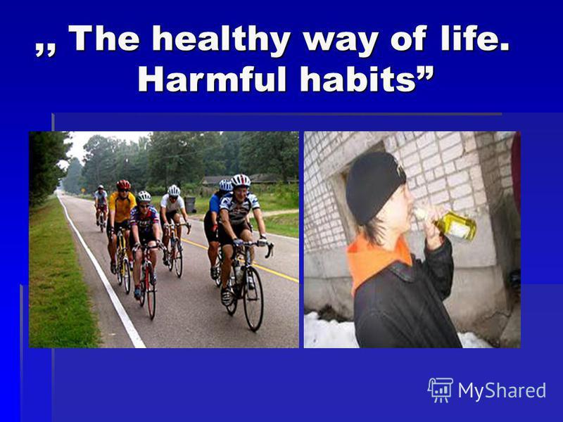 ,, The healthy way of life. Harmful habits